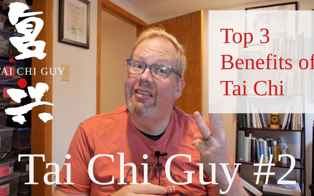 Top 3 Benefits of Tai Chi